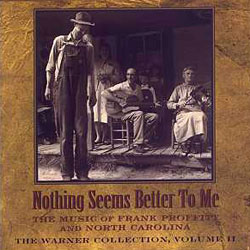 Nothing Seems Better to Me - Volume II